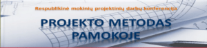 "Thumbnail for the post titled: Respublikinė konferencija ""Projekto metodas pamokoje"""